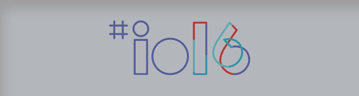 io 2016 Google conference