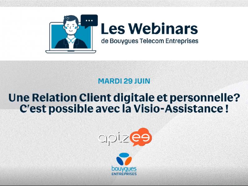 Une relation client digitale et personnelle ? C'est possible, avec la visio-assistance d'Apizee !